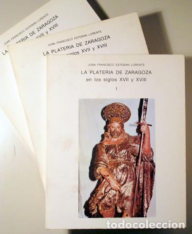 ESTEBAN LORENTE, JUAN FRANCISCO - LA PLATERÍA DE ZARAGOZA EN LOS SIGLOS XVII Y XVIII (3 VOL. - COMPL (Libros de Segunda Mano - Bellas artes, ocio y coleccionismo - Diseño y Fotografía)