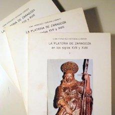 Libros de segunda mano: ESTEBAN LORENTE, JUAN FRANCISCO - LA PLATERÍA DE ZARAGOZA EN LOS SIGLOS XVII Y XVIII (3 VOL. - COMPL. Lote 147287752