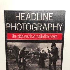 Libros de segunda mano: HAROLD EVANS. HEADLINE PHOTOGRAPHY. 1990. Lote 147481614
