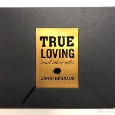 Libros de segunda mano: JORDI BERNADÓ. TRUE LOVING AND OTHER TALES.2007. Lote 147482550