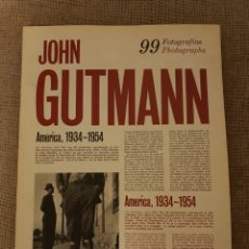 Libros de segunda mano: JOHN GUTMANN AMÉRICA 1934 1954. Lote 147618840