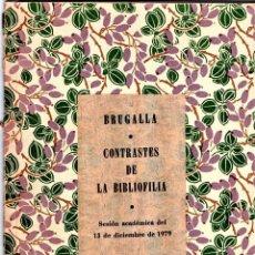 Libros de segunda mano: BIBLIOFILOS,CONTRASTES DE BIBLIOGRAFIA,DEL MAESTRO ENCUADERNADOR EMILIO BRUGALLA,FIRMADO Y DEDICADO. Lote 147674098