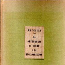 Libros de segunda mano: BIBLIOFILOS,EL LIBRO Y ENCUADERNACION,DEL MAESTRO ENCUADERNADOR EMILIO BRUGALLA,FIRMADO Y DEDICADO. Lote 147677622