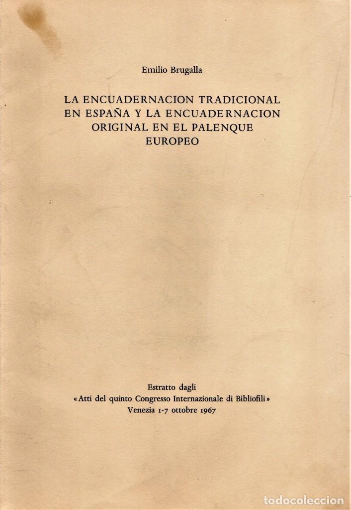 Libros de segunda mano: BIBLIOFILOS,ENCUADERNACION TRADICIONAL,DEL MAESTRO ENCUADERNADOR EMILIO BRUGALLA,FIRMADO Y DEDICADO - Foto 2 - 147678334