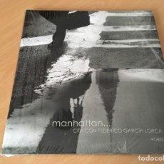 Libros de segunda mano: MANHATTAN. CITA CON FEDERICO GARCÍA LORCA - PRECINTADO. Lote 148289282