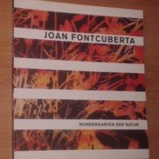 Libros de segunda mano: JOAN FONTCUBERTA - WUNDERGARTEN DER NATURE . Lote 148373230