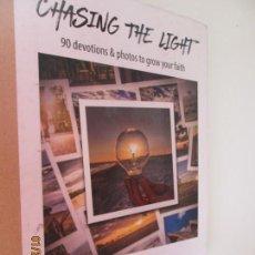Libros de segunda mano: CHASING THE LIGHT - DAVE ADAMSON -90 DEVOTIONS & PHOTOS TO GROW YOUR FAITH . Lote 148732546