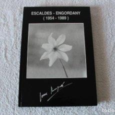 Libros de segunda mano: ESCALDES - ENGORDANY (1954 - 1989) ANDORRA. JOAN BURGUES I MARTISELLA - 1ª EDICION 1989.. Lote 149797374