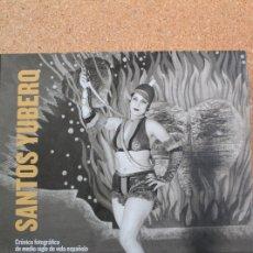 Libros de segunda mano: SANTOS YUBERO. CRÓNICA FOTOGRÁFICA DE MEDIO SIGLO DE VIDA ESPAÑOLA. LÓPEZ MONDÉJAR (PUBLIO). Lote 150136962