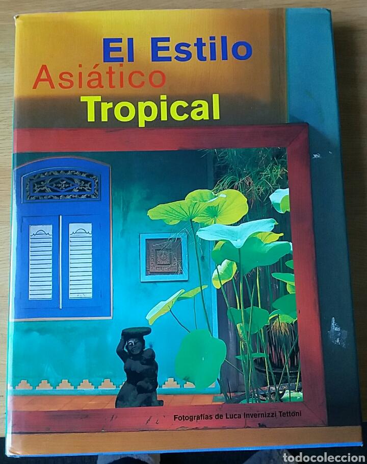 EL ESTILO ASIÁTICO TROPICAL. GIANNI FRANCIONE, 1998 (Libros de Segunda Mano - Bellas artes, ocio y coleccionismo - Diseño y Fotografía)