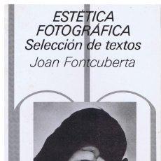 Libros de segunda mano: ESTÉTICA FOTOGRÁFICA - JOAN FONTCUBERTA - BLUME 1984. Lote 150512338
