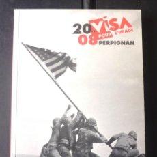 Libros de segunda mano: VISA POUR L'IMAGE 2008 PERPIGNAN CATALOGUE TBE IMPECABLE. SNOECK. LEROY, JEAN-FRANCOIS ET AL. Lote 150560670