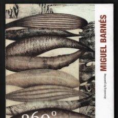 Libros de segunda mano: MIGUEL BARNÉS 360 º EN ESPIRAL DROWING BY PAINTING VV.AA EXPOSICIÓN MUSEO SANTA CRUZ DE TOLEDO 2011. Lote 150690514