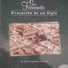 Libros de segunda mano: SAN FERNANDO EVOCACIÓN DE UN SIGLO PUBLICACIONES DEL SUR. Lote 150743562