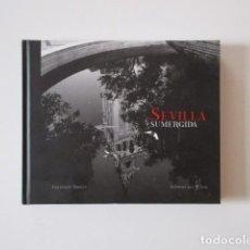 Libros de segunda mano: SEVILLA SUMERGIDA, ANTONIO DEL JUNCO, FRANCISCO ROBLES. Lote 151028742