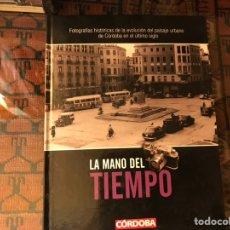 Libros de segunda mano: LA MANO,DEL,TIEMPO. FOTOGRAFÍAS HISTÓRICAS DE LA EVOLUCIÓN DEL PAISAJE URBANO DE CÓRDOBA.. Lote 151562033