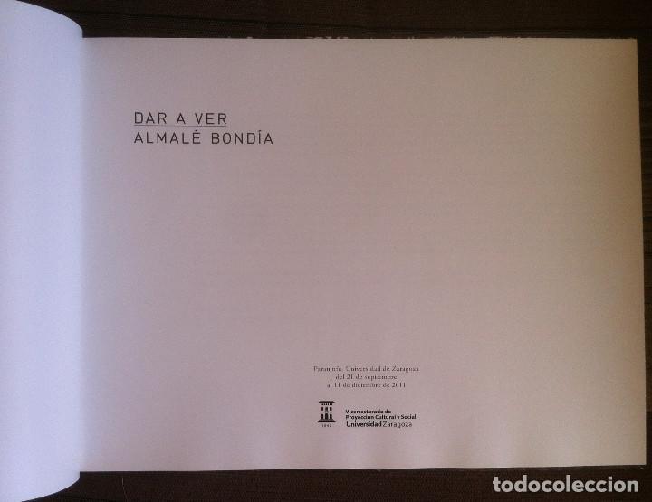 Libros de segunda mano: Dar a ver - Almalé Bondia - Catálogo Exposición. Paraninfo Universidad de Zaragoza 2011 - Foto 3 - 151667054