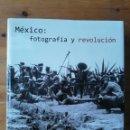 Libros de segunda mano: MÉXICO: FOTOGRAFÍA Y REVOLUCIÓN. . Lote 151954746