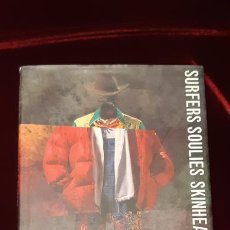 Libros de segunda mano: SURFERS SOULIES SKINHEADS AND SKATERS: SUBCULTURAL STYLE FROM THE FORTIES TO THE NINETIES - AMY DE L. Lote 151988041