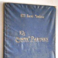 Libros de segunda mano: EL CORTE PARISIÉN POR HERMANAS BUENO MENDOZA DE TIP. LA ACADÉMICA EN ZARAGOZA 1955 6ª EDICIÓN. Lote 206828451