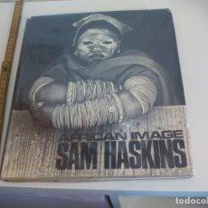 Libros de segunda mano: AFRICAN IMAGE SAM HASKINS. 1967 MADISON SQUARE PRESS. GROSSET & DUNLAP, SAMUEL HASKINS FOTOGRAFIA.. Lote 152378698