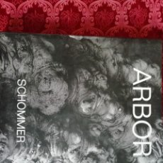 Libros de segunda mano: ARBOR ALBERTO SCHOMMER EDICIÓN NUMERADA. Lote 152406762