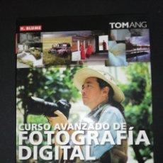 Libros de segunda mano: TOM ANG, CURSO AVANZADO DE FOTOGRAFÍA DIGITAL. Lote 152587738