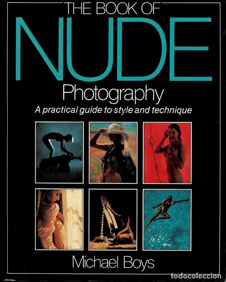 LIBRO THE BOOK OF NUDE PHOTOGRAPHY - MICHAEL BOYS - FOTOGRAFÍA ERÓTICA GLAMOUR (Libros de Segunda Mano - Bellas artes, ocio y coleccionismo - Diseño y Fotografía)