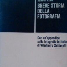 Libros de segunda mano: BREVE STORIA DELLA FOTOGRAFIA DE JEAN A. KEIM (EINAUDI). Lote 152951982