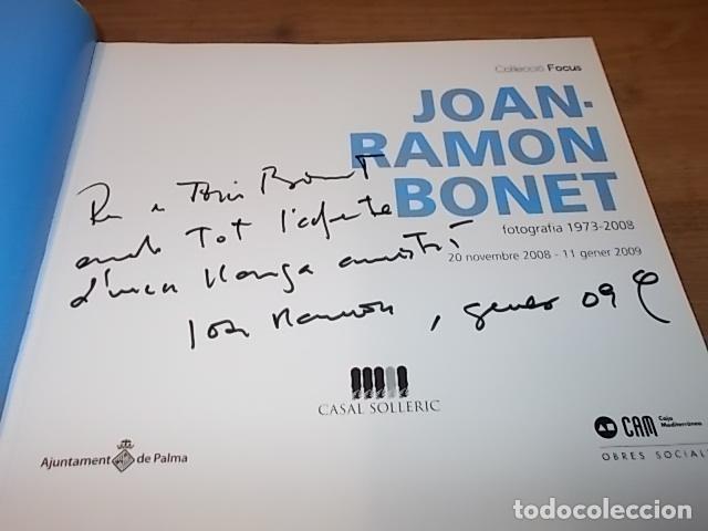 Libros de segunda mano: JOAN RAMON BONET. FOTOGRAFIA 1973-2008. DEDICATORIA Y FIRMA ORIGINAL DEL ARTISTA. SOLLERIC. MALLORCA - Foto 4 - 153120070