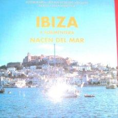 Libros de segunda mano: IBIZA Y FORMENTERA NACEN DEL MAR JULIAN GUISADO ARNASTE & JOAN MARI TUR . Lote 153820502