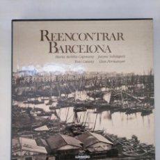 Libros de segunda mano: REENCONTRAR BARCELONA. EDITORIAL LUNWERG. ARM20. Lote 154213870