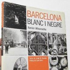 Libros de segunda mano: BARCELONA BLANC I NEGRE - XAVIER MISERACHS. Lote 154309378