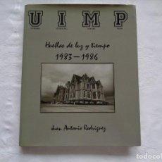 Libros de segunda mano: JUAN ANTONIO RODRÍGUEZ. HUELLAS DE LUZ Y TIEMPO 1983-1986. 1987.. Lote 154650978