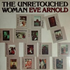 Libros de segunda mano: THE UNRETOUCHED WOMAN / EVE ARNOLD. NEW YORK : ALFRED A. KNOPF, 1976.. Lote 154790010