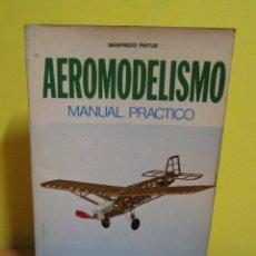Libros de segunda mano: AEROMODELISMO MANUAL PRACTICO MANFREDO PINTUS EDITORIAL VECCHI 2ª EDICION AÑO 1976. Lote 154865354