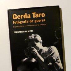 Libros de segunda mano: GERDA TARO, FOTÓGRAFA DE GUERRA - FERNANDO OLMEDA. Lote 155176234