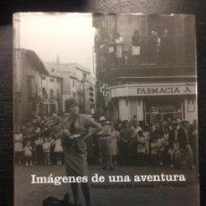Libros de segunda mano: IMAGENES DE UNA AVENTURA, FOTOGRAFOS DE PRENSA Y TURISMO, FOMENT DEL TURISME, MALLORCA, 2007. Lote 155344946