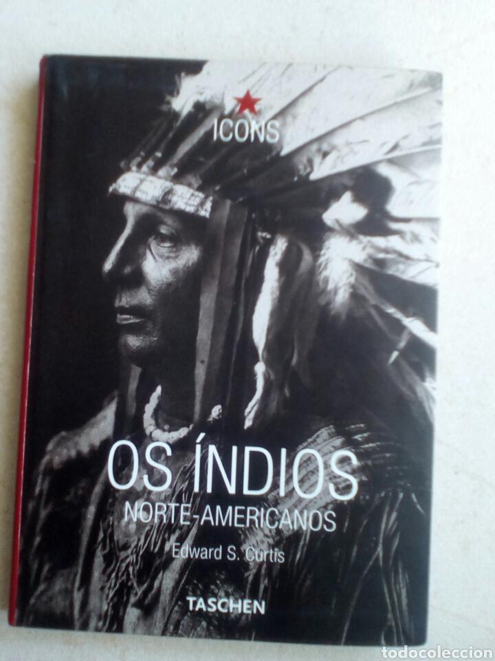 LOS INDIOS DE NORTEAMÉRICA - CURTIS, EDWARD S. TASCHEN (Libros de Segunda Mano - Bellas artes, ocio y coleccionismo - Diseño y Fotografía)