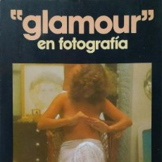 Libros de segunda mano: GLAMOUR EN FOTOGRAFIA - PETER ZEEMEIJER - 1 EDICION. Lote 155589430