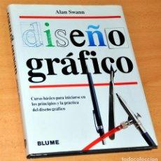 Libros de segunda mano: DISEÑO GRÁFICO - DE ALAN SWANN - EDITORIAL BLUME / NATURART - AÑO 1992. Lote 155616214