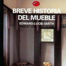 Libros de segunda mano - Breve Historia del mueble - Edward Lucie Smith - Ed.Destino - 155637918