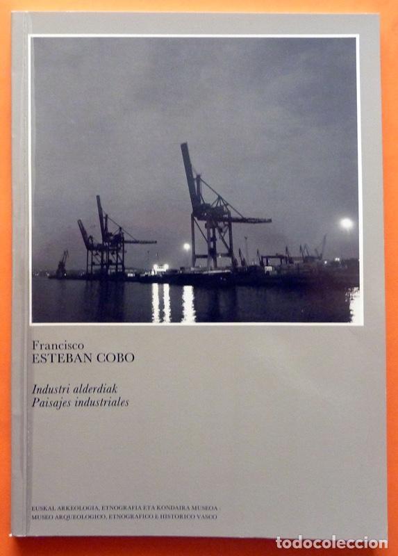 PAISAJES INDUSTRIALES - FRANCISCO ESTEBAN COBO - MUSEO VASCO - 1986 - NUEVO (Libros de Segunda Mano - Bellas artes, ocio y coleccionismo - Diseño y Fotografía)