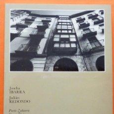 Libros de segunda mano - CASCO VIEJO - JOSEBA IBARRA / JULIÁN REDONDO - MUSEO VASCO - 1987 - NUEVO - 155714170