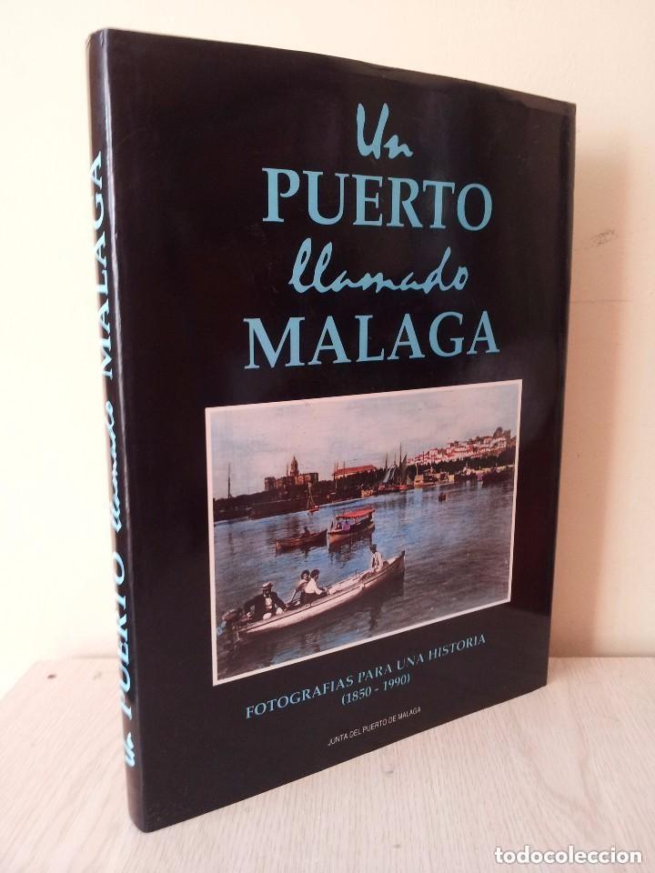 UN PUERTO LLAMADO MALAGA - FOTOGRAFIAS PARA UNA HISTORIA (1850-1990) - CON MAPA DESPLEGABLE - 1990 (Libros de Segunda Mano - Bellas artes, ocio y coleccionismo - Diseño y Fotografía)