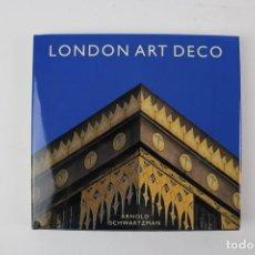 Libros de segunda mano: L-5287 LONDON ART DECO.POR ARNOLD SCHWARTZMAN. ED HUDSON HILLS LLC.AÑO 2006.. Lote 155735270