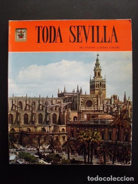 TODA SEVILLA. 140 FOTOS A TODO COLOR. 1ª EDICIÓN, MARZO 1972. (Libros de Segunda Mano - Bellas artes, ocio y coleccionismo - Diseño y Fotografía)