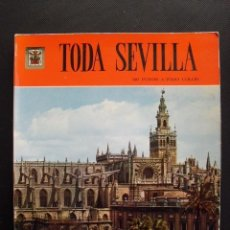Libros de segunda mano: TODA SEVILLA. 140 FOTOS A TODO COLOR. 1ª EDICIÓN, MARZO 1972.. Lote 156374954