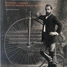 Libros de segunda mano: HISTORIA DE LA FOTOGRAFÍA EN ESPAÑA. PUBLIO LÓPEZ MONDÉJAR.. Lote 156565298
