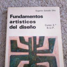 Libros de segunda mano: FUNDAMENTOS ARTÍSTICOS DEL DISEÑO. EUGENIO ESTRADA DÍEZ. 2° BUP. Lote 156997769